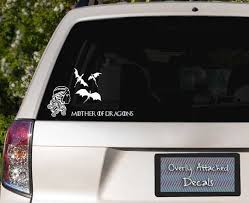 Game Of Thrones Inspired Mother Of Dragons By Overlyattacheddecals 9 99 Family Car Decals Haha Funny Mother Of Dragons
