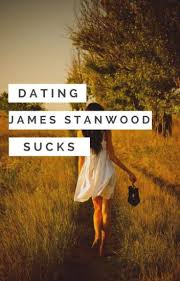Dating James Stanwood Sucks - Violet - Wattpad
