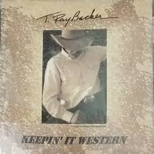T. Ray Becker - Keepin' It Western (2006, CD)   Discogs