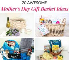 awesome mother s day gift basket ideas