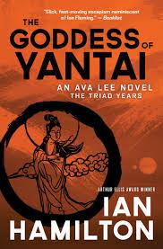 The Goddess of Yantai: An Ava Lee Novel: The Triad Years: Hamilton, Ian:  9781770899506: Amazon.com: Books