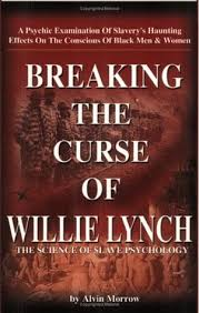 breaking the curse of willie lynch the
