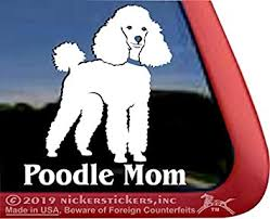 Amazon Com Poodle Mom High Performance Vinyl Miniature Poodle Dog Window Decal Car Truck Tablet Laptop Sticker Automotive