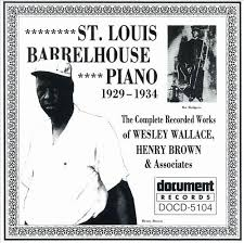 Wesley Wallace, Henry Brown - St. Louis Barrelhouse Piano 1929- 1934: The  Complete Recorded Works Of Wesley Wallace, Henry Brown & Associates (1992,  CD) | Discogs