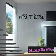 Welcome To Our Beach House Summer Holiday Wall Decals Wall Quotes Wall Murals Hd128 Swd