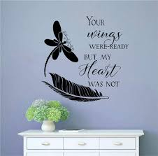 Amazon Com Your Wings Were Ready But My Heart Was Not With Dragonfly Feather Dog Pet Memorial Vinyl Wall Words Decal Sticker Graphic Handmade