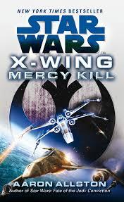 Star Wars: X-Wing: Mercy Kill by Aaron Allston - Penguin Books ...
