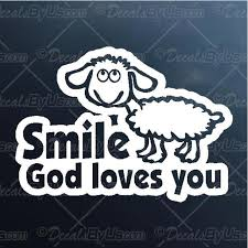 Smile God Loves You Decal Smile God Loves You Car Sticker Low Prices