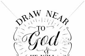 draw near to god crafter file new svg quotes files