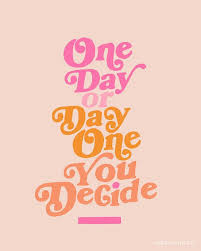 motivational quotes one day or day one omg quotes your