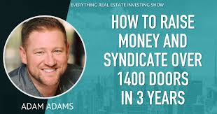 83 - How to Raise Money and Syndicate over 1400 Doors in 3 years ...