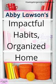 How To Organize Your Home: An Exciting New Course By Abby Lawson in 2020 |  Organizing your home, Organization, Abby lawson