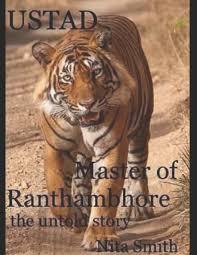 USTAD Master of Ranthambhore: the untold story: Smith, Nita: 9781696598125:  Amazon.com: Books