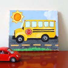 School Bus Acrylic Canvas Painting Little Kids Love The Bus Transporation Art Kids Boys Room Decor Nurs Art For Kids Kindergarten Art Kids Art Class