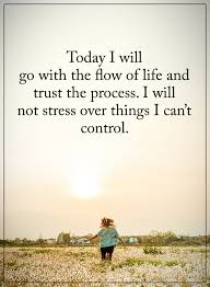 sayings control quote image today i will go out the flow of