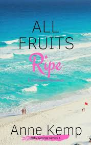 Read All Fruits Ripe Online by Anne Kemp | Books | Free 30-day Trial |  Scribd