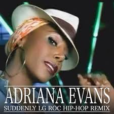 ADRIANA EVANS- SUDDENLY LG ROC HIPHOP REMIX by LGROC on SoundCloud - Hear  the world's sounds