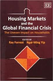 Amazon.com: Housing Markets and the Global Financial Crisis: The Uneven  Impact on Households (9780857935915): Ray Forrest, Ngai-Ming Yip, Ray  Forrest, Ngai-Ming Yip: Books