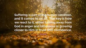 "Billy Graham Quote: ""Suffering is part of the human condition, and ..."