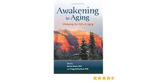 Awakening to Aging: Glimpsing the Gifts of Aging, Second Edition - Kindle  edition by Heery, Myrtle, Richardson, Gregg. Health, Fitness & Dieting  Kindle eBooks @ Amazon.com.
