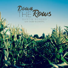 Down the Rows | Down the Rows | Music by Dustin Rogers