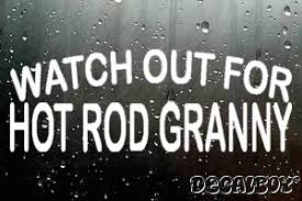 Watch Out For Hot Rod Granny Decal