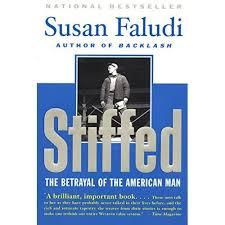 Stiffed: The Betrayal of the American Man by Susan Faludi