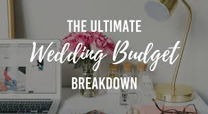 the ultimate wedding budget breakdown