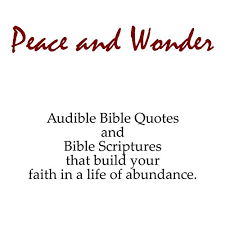 peace and wonder audible bible quotes and bible scriptures that