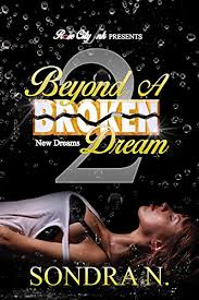 Beyond A Broken Dream: New Dreams - Kindle edition by N, Sondra ...