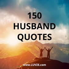 best husband quotes and sayings sweet thoughtful