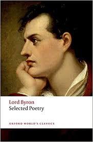 Selected Poetry (Oxford World's Classics): Amazon.co.uk: Byron, George  Gordon Lord, McGann, Jerome J.: 9780199538782: Books