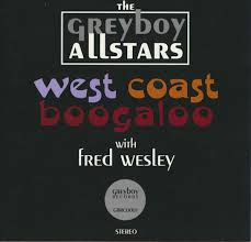 The Greyboy Allstars with Fred Wesley - West Coast Boogaloo (1994, CD) |  Discogs