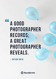 inspirational and uplifting quotes about photography