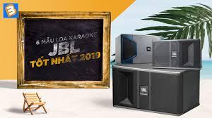 6 mẫu loa karaoke JBL tốt nhất 2019