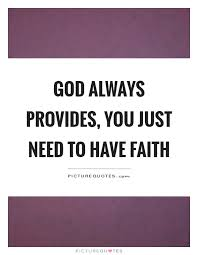 god always provides you just need to have faith picture quotes