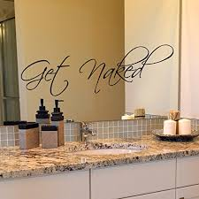 Get Naked Decal Naked Decal Bathroom Decal Mirror Decal Inspirational Decal Bathroom Mirror Decal Wall Decal