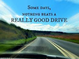 some days nothing beats a really good drive quotes cars travel