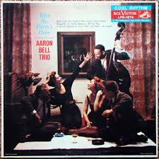 The Aaron Bell Trio - After The Party's Over (1958, Vinyl) | Discogs