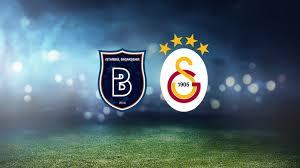Başakşehir - Galatasaray maçı ne zaman, saat kaçta, hangi kanalda?