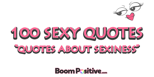 sexy quotes positive quotations about sexiness boom positive