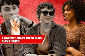 I Am Not Okay With This' Cast Guide: Meet Sophia Lillis, Richard ...