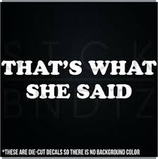 That S What She Said Kcco Usa Decal Sticker Macbook Car Truck Motorcycle Window Ebay
