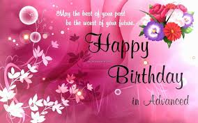 today is my birthday happy birthday advance quotes