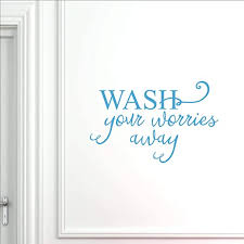 Amazon Com Vinyl Quote Me Bathroom And Laundry Room Wall Decor Decal Sticker Laundry Room And Bathroom Decals Wash Your Worries Away 22x14 Lightblue Home Kitchen