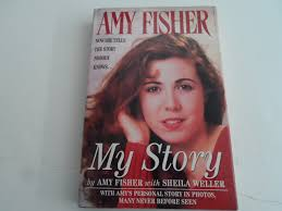 Amy Fisher My Story: Fisher, Amy, Weller, Sheila: 9780671865580 ...