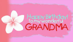 top happy birthday grandma quotes and wishes wishesgreeting