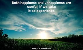 both happiness and unhappiness are useful if we com