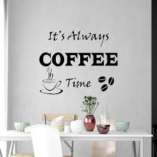 its always coffee time quote wall decal vinyl cafe shop wall