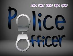 Police Officer Law Enforcement Policeman Cop Sign Tee Mug Cup Tumbler Word Cut Print Svg Files For Cricut